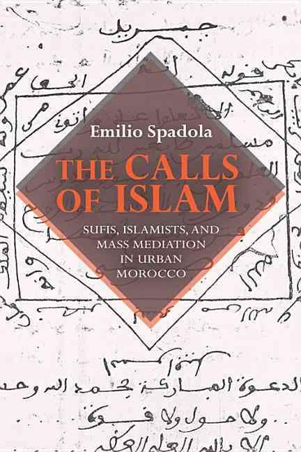 The Calls of Islam By Spadola, Emilio