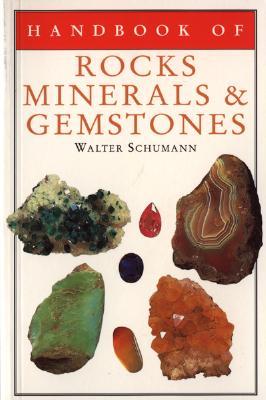 Handbook of Rocks, Minerals, and Gemstones By Schumann, Walter/ Mills, K. A. G. (TRN)/ Bradshaw, R./ Mills, K. A. G.