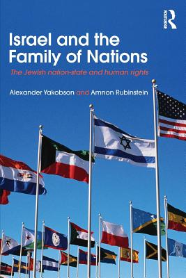 Israel and the Family of Nations By Yakobson, Alexander/ Rubinstein, Amnon/ Morris, Ruth (TRN)/ Avital, Ruchie (TRN)